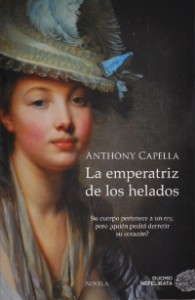 La emperatriz de los helados - Anthony Capella