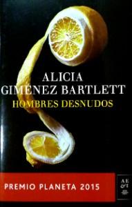Hombres desnudos de Alicia Giménez Bartlett (Premio Planeta 2015)