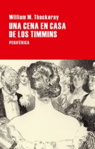 Una cena en casa de los Timmins - William M. Thackeray